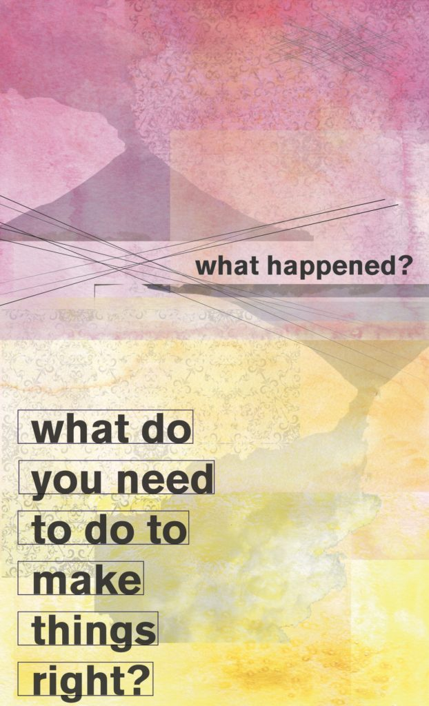"""What happened? What do you need to do to make things right?"" by Sarah Ross"